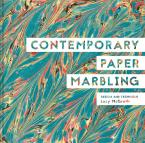 Contemporary Paper Marbling: Design and Technique HC