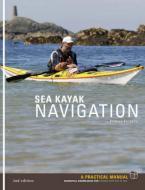 SEA KAYAK NAVIGATION: A PRACTICAL MANUAL 2ND ED Paperback