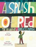 A SPLASH OF RED : THE LIFE AND ART OF HORACE PIPPIN Paperback