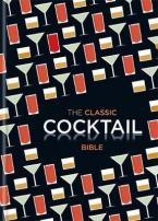 THE CLASSIC COCTAIL BIBLE  HC