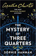 THE MYSTERY OF THREE QUARTERS: THE NEW HERCULE POIROT MYSTERY Paperback