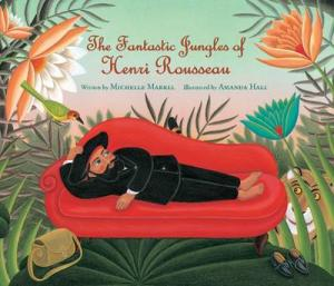THE FANTASTC JUNGLES OF HENRI ROUSSEAU  HC