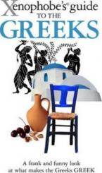THE XENOPHOBE'S GUIDE TO THE GREEKS Paperback