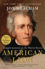 AMERICAN LION : ANDREW JACKSON IN THE WHITE HOUSE Paperback