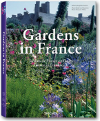 Gardens in France: Les Plus Beaux Jardins De France (Taschen 25th Anniversary)