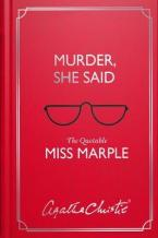 MURDER, SHE SAID: THE QUOTABLE MISS MARPLE HC
