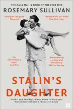 STALIN'S DAUGHTER: THE EXTRAORDINARY AND TUMULTUOUS LIFE OF SVETLANA ALLILUYEVA  Paperback