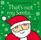 USBORNE : THAT'S NOT MY SANTA (HIS HAT IS TOO SOFT) HC