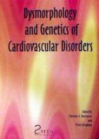 Dysmorphology and Genetics of Cardiovascular Disorders