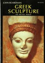 GREEK SCULPTURE : THE ARCHAIC PERIOD Paperback