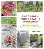 THE GARDEN PHOTOGRAPHY WORKSHOP  HC