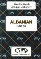 ENGLISH-ALBANIAN AND ALBANIAN ENGLISH WORD TO WORD DICTIONARY : SUITABLE FOR EXAMS Paperback