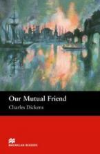 MACM.READERS : OUR MUTUAL FRIEND UPPER-INTERMEDIATE