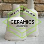 HOW TO WORK WITH CERAMICS  Paperback