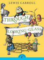 PUFFIN CLASSICS : THROUGH THE LOOKING GLASS AND WHAT ALICE FOUND THERE N/E Paperback A FORMAT
