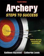 ARCHERY : STEPS TO SUCCESS Paperback