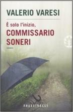 E SOLO L'INIZIO, COMMISSARIO SONERI Paperback B FORMAT