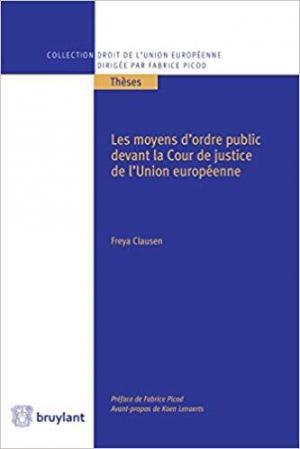 LES MOYENS D'ORDRE PUBLIC DEVANT LA COUR DE JUSTICE DE L'UNION EUROPEENNE
