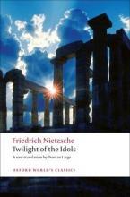 OXFORD WORLD CLASSICS : TWILIGHT OF THE IDOLS N/E Paperback B FORMAT