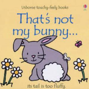 USBORNE : THAT'S NOT MY BUNNY... IT'S TAIL IS TOO FLUFFY HC BBK