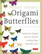 MICHAEL LAFOSSE'S ORIGAMI BUTTERFLIES  Paperback