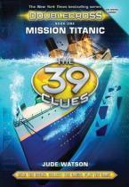 THE 39 CLUES : DOUBLECROSS 1. MISSION TITANIC 1ST ED HC