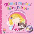 MIMI'S MAGICAL FAIRY FRIENDS: CATKIN THE FAIRY KITTEN Paperback