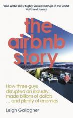 THE AIRBNB HISTORY : HOW THREE GUYS DISRUPTED AN INDUSTRY , MADE BILLION OF DOLLARS ...AND PLENTY OF ENEMIES Paperback