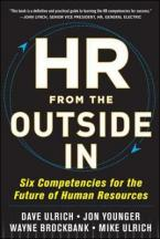 HR FROM THE OUTSIDE IN Six Competencies for the Future of Human Resources HC