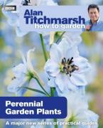 ALAN TITCHMARSH HOW TO GARDEN:PERENIAL GARDEN PLANTS Paperback C FORMAT