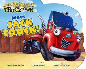 JON SCIESZKA'S TRUCKTOWN : MEET JACK TRUCK! HC BBK