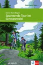 STADT, LAND, FLUSS... : SPANNENDE TOUR IM SCHWARZWALD ( + ON LINE AUDIO)