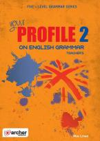 YOUR PROFILE ON ENGLISH GRAMMAR 2 Teacher's Book