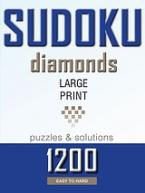 Sudoku diamonds: 1200  large print puzzles & solutions