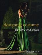 DESIGNING COSTUME FOR STAGE AND SCREEN  Paperback