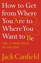 HOW TO GET FROM WHERE YOU ARE TO WHERE YOU WANT TO BE Paperback B FORMAT
