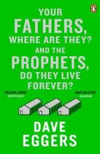 YOUR FATHERS, WHERE ARE THEY ? AND THE PROPHETS, DO THEY LIVE FOREVER? Paperback