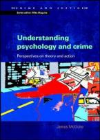 UNDERSTANDING PSYCHOLOGY AND CRIME: PERSPECTIVES ON THEORY AND ACTION Paperback