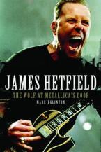 JAMES HETFIELD (THE WOLF AT METALLICA'S DOOR) Paperback
