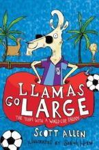 LLAMAS GO LARGE : A WORLD CUP STORY Paperback