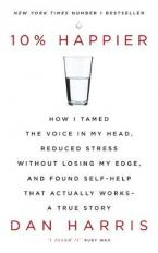 10% HAPPIER: HOW I TAMED THE VOICE IN MY HEAD Paperback