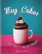 MUG CAKES: 40 SPEEDY CAKES HC