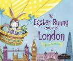 THE EASTER BUNNY COMES TO LONDON  HC