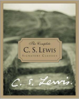 THE COMPLETE C.S.LEWIS SIGNATURE CLASSICS HC HC