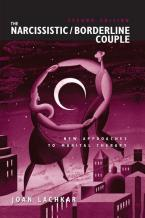 THE NARCISSISTIC /BORDELINE COUPLE New Approaches to Marital Therapy Paperback