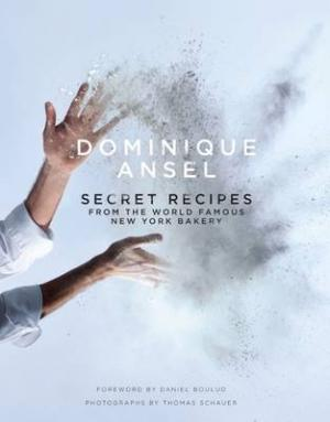 DOMINIQUE ANSEL : SECRET RECIPES FROM THE WORLD FAMOUS NEW YORK BAKERY HC
