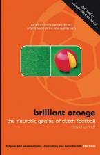 BRILLIANT ORANGE : THE NEUROTIC GENIUS OF DUTCH FOOTBALL Paperback