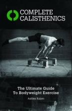 COMPLETE CALISTHENICS :THE ULTIMATE GUIDE TO BODYWEIGHT EXERCISES Paperback