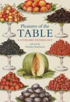 PLEASURES OF THE TABLE: A LITERARY ANTHOLOGY Paperback