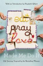 EAT PRAY LOVE MADE ME DO IT Paperback